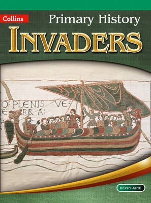 Primary History: Invaders by Jane Kevin, John Corn, Priscilla Wood, Tony D. Triggs