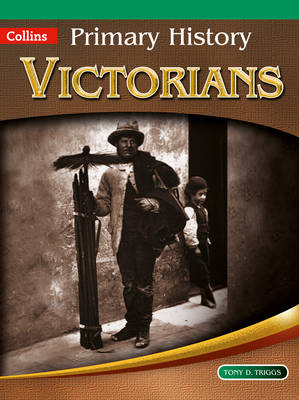 Primary History - Victorians by Tony D. Triggs, John Corn, Priscilla Wood, Jane Kevin
