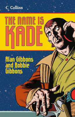 The Name is Kade by Alan Gibbons, Robbie Gibbons