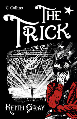 Read on The Trick by Keith Gray
