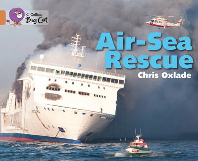 Collins Big Cat Air-Sea Rescue: Band 12/Copper by Chris Oxlade