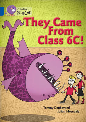 Collins Big Cat: They came from Class 6C: Band 16/Sapphire by Tommy Donbavand