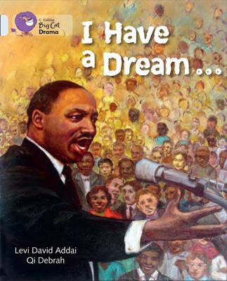 I Have a Dream: Band 17/Diamond by Levi  David Addai