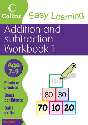 Easy Learning Addition and Subtraction Workbook 1 Age 7-9 by Collins Easy Learning