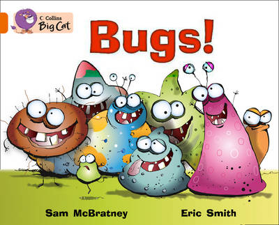 Collins Big Cat Bugs!: Band 6/ Orange by Sam McBratney, Eric Smith