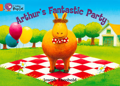 Arthur's Fantastic Party: Band 06/Orange by Joseph Theobald