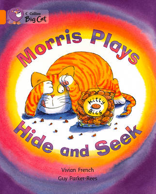 Morris Plays Hide and Seek Band 06/Orange by Vivian French