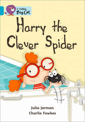 Collins Big Cat Harry the Clever Spider: Band 07/Turquoise by Julia Jarman