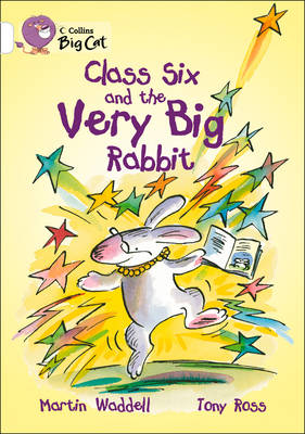 Class Six and the Very Big Rabbit: Band 10/White by Martin Waddell