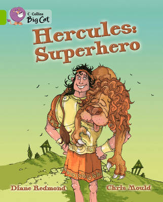 Collins Big Cat Hercules: Superhero: Band 11/Lime by Diane Redmond, Chris Mould