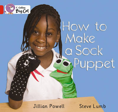 How to Make a Sock Puppet Band 2A/Red by Jillian Powell, Steve Lumb
