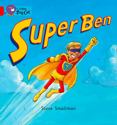Collins Big Cat Super Ben: Band 02B/Red B by Steve Smallman