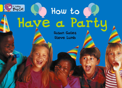 How to Have a Party Band 03/Yellow by Susan Gates