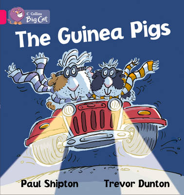 Collins Big Cat The Guinea Pigs: Band 01A/Pink A by Paul Shipton