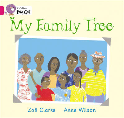 Collins Big Cat My Family Tree: Band 1A/Pink by Zoe Clarke, Anne Wilson