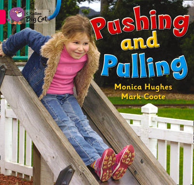 Collins Big Cat Pushing and Pulling: Band 01A/Pink A by Monica Hughes