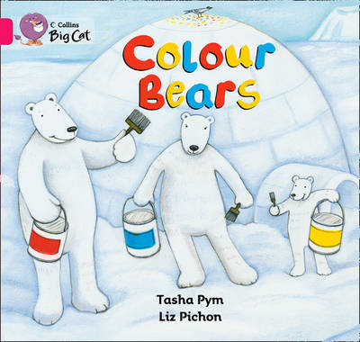 Collins Big Cat Colour Bears: Band 01B/Pink B by Tasha Pym
