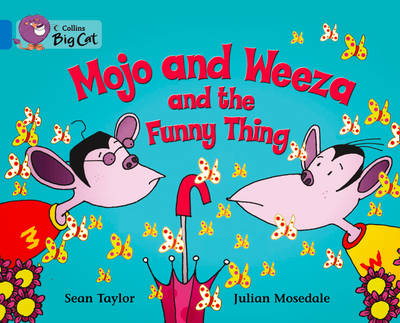 Mojo and Weeza and the Funny Thing Workbook by