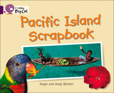 Collins Big Cat Pacific Island Scrapbook: Band 08/Purple by Andy Belcher, Angie Belcher