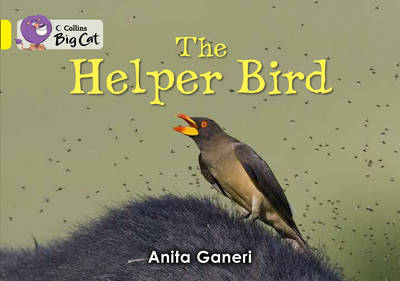 Helper Bird Yellow/ Band 3 by Anita Ganeri