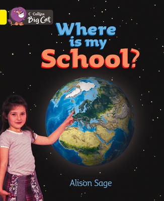 Where is My School? Band 03/Yellow by Alison Sage