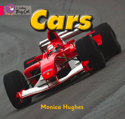 Collins Big Cat Cars: Band 01A/Pink A by Monica Hughes