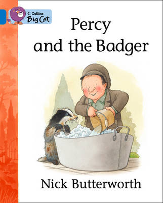 Percy and the Badger: Band 04/Blue by Nick Butterworth