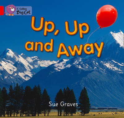 Up, Up and Away Band 02a/Red A by Sue Graves