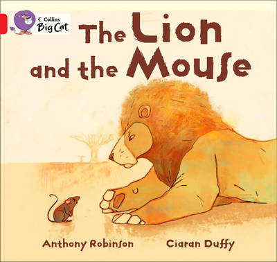 Collins Big Cat The Lion and the Mouse: Red B/ Band 2B by Anthony Robinson