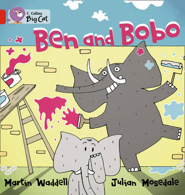Ben and Bobo Band 2B/Red by Martin Waddell, Julian Mosedale