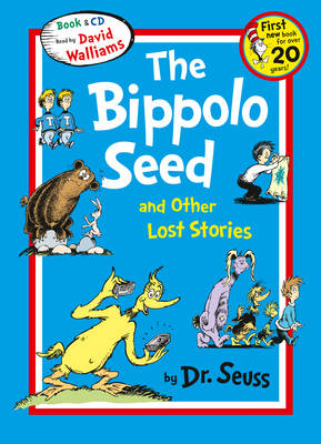 Dr Seuss - The Bippolo Seed And Other Lost Stories [Unabridged Edition] by Dr. Seuss