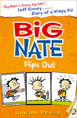 Big Nate Flips Out (Big Nate, Book 5) by Lincoln Peirce