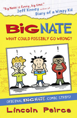 Big Nate Compilation 1 What Could Possibly Go Wrong? by Lincoln Peirce