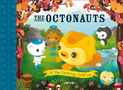 The Octonauts and The Growing Goldfish by Meomi