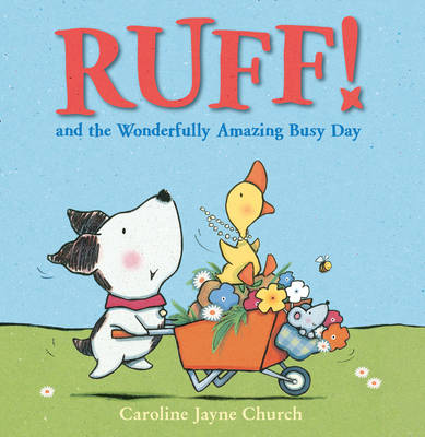 Ruff! and the Wonderfully Amazing Busy Day by Caroline Jayne Church
