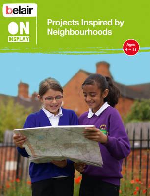Projects Inspired by Neighbourhoods by Sarah Deas, Nigel Meager, Rebecca Bruce, Noel Springett-McHugh