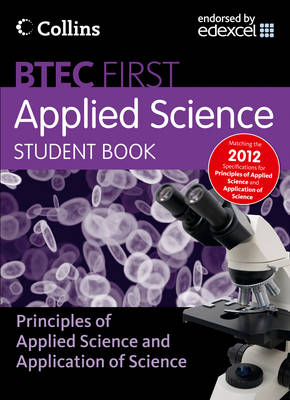 New BTEC Applied Science Student Book: Principles of Applied Science & Application of Science by John Beeby, Lyn Nicholls, Kevin Smith, Nicky Thomas