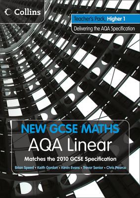 New GCSE Maths AQA Linear Higher 1 Teacher Pack by Kevin Evans, Keith Gordon, Trevor Senior, Brian Speed