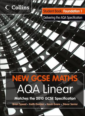 AQA Linear Foundation 1 Student Book by Kevin Evans, Keith Gordon, Trevor Senior, Brian Speed