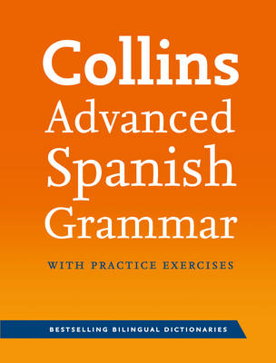 Collins Advanced Spanish Grammar with Practice Exercises by Ronan Fitzsimons