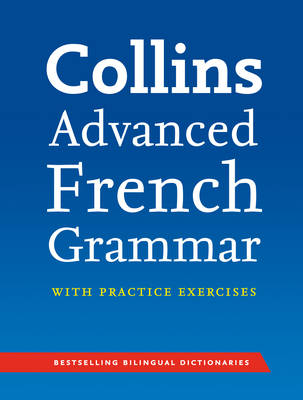 Collins Advanced French Grammar with Practice Exercises by Sophie Gavrois