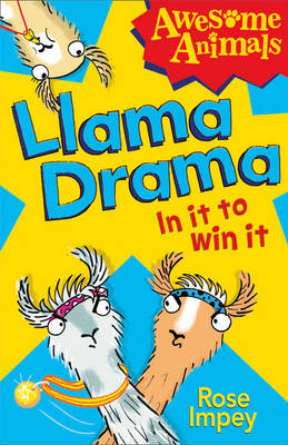 Llama Drama - In it to Win It! by Rose Impey