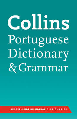 Collins Dictionary and Grammar: Collins Portuguese Dictionary and Grammar by