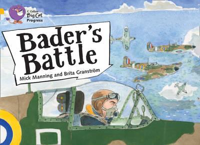 Collins Big Cat Progress Bader's Battle: Band 09 Gold/Band 17 Diamond by Brita Granstrom, Mick Manning