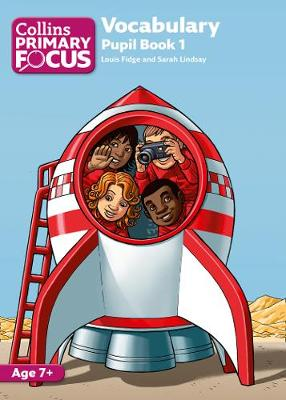 Collins Primary Focus Vocabulary: Pupil by Louis Fidge, Sarah Lindsey