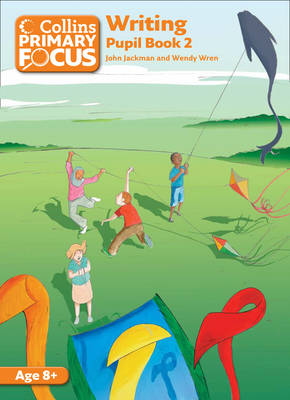 Collins Primary Focus: Writing: Pupil Book 2 by John Jackman, Wendy Wren
