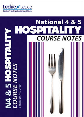 National 4/5 Hospitality Course Notes by Edna Hepburn, Lynn Smith, Leckie & Leckie