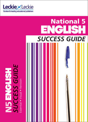 National 5 English Success Guide by Iain Valentine, Leckie & Leckie