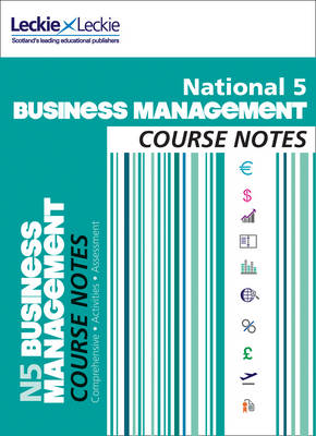 National 5 Business Management Course Notes by Lee Coutts, Leckie & Leckie