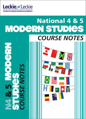 National 4/5 Modern Studies Course Notes by Jenny Taylor, Jennifer M. Gilruth, Jenny Reynolds, Leckie & Leckie